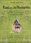 Rund um die Homöopathie: Praktischer Ratgeber für Patienten in homöopathischer Behandlung und bei Selbstbehandlung