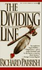The Dividing Line, Richard Parrish, 0451404300