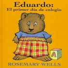 Well Dia (Eduardo: El primer día de colegio (Edward: First Day at School) (Edward-the-unready) (Spanish Edition))