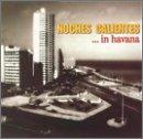Noches Calientes in Havana - Max Havana