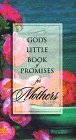 God's Little Book of Promises for Mothers, Honor Books Publishing Staff, 1562924974