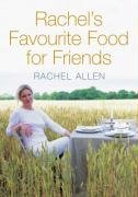 Rachel's Favourite Food For Friends by Rachel Allen