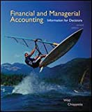 Financial and Managerial Accounting : Information for Decisions, Wild, John J. and Chiappetta, Barbara, 0073264407