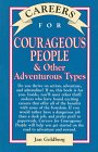 Careers for Courageous People and Other Adventurous Types, Jan Goldberg, 0844241229