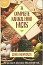 Complete Natural Food Facts, Sonia Newhouse, 0722524889