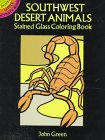 Southwest Desert Animals Stained Glass Coloring Book (Dover Stained Glass Coloring Book)