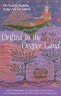 Drifted in the Deeper Land: Talks on Relinquishing the Superficiality of Mortal Existence and Falling by Grace into the Divine Depth That Is Reality Itself