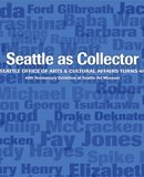 Seattle As Collector : Seattle Office of Arts and Cultural Affairs Turns 40, Yampolsky, Ruri and Paine, Deborah, 0979337380