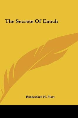 Download [(The Secrets of Enoch the Secrets of Enoch )] [Author: Rutherford H Platt] [May-2010] ebook