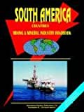South America Mineral Industry Handbook, U. S. A. Global Investment Center Staff, 073975484X