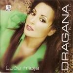 Dragana Mirkovic - Luce Moje - Zortam Music