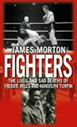 Fighters: The Lives and Sad Deaths of Freddie Mills and Randolph Turpin: The Sad Lives and Deaths of Freddie Mills and Randolph Turpin