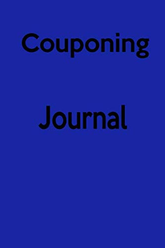 (Couponing Journal: Record your coupons and money savings here)