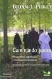 img - for Caminando Juntos Por El Camino/ Walking Together on the Way: Procesiones Espirituales Y Meditacion Caminante/ Spiritual Processions and Traveller Meditation (Spanish Edition) book / textbook / text book