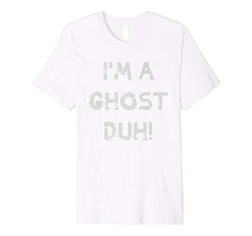 I'm a Ghost Duh White Shirt, Funny Ghost, Halloween Costume