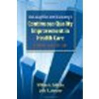 Mclaughlin And Kaluzny's Continuous Quality Improvement In Health Care by Sollecito, William A., Johnson, Julie K. [Jones & Bartlett Learning, 2011] (Paperback) 4th Edition [Paperback]