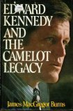 Edward Kennedy and the Camelot Legacy, James M. Burns, 039307501X
