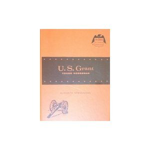 U. S. Grant: Young Horseman (Childhood of Famous Americans)