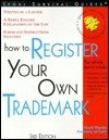 How to Register Your Own Trademark, Mark Warda, 0913825883