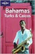 Lonely Planet Bahamas Turks /& Caicos 3rd Ed. 3rd Edition