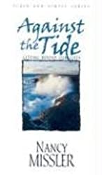 Against the Tide: Getting Beyond Ourselves (Plain and Simple Series)