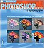 Photoshop Blending Modes Cookbook for Digital Photographers: 49 Easy-to-follow Recipes to Fix Problem Photos and Create Amazing Effects (Ilex Digital Studio)