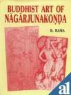 Buddhist Art of Nagarjunakonda, Rama, K., 8185067902