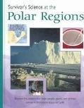 Survivor's Science at the Polar Regions, Peter D. Riley, 1410902285