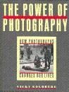 The Power of Photography : How Photographs Changed Our Lives, Goldberg, Vicki, 1558590390