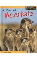 Read Online A Mob of Meerkats (Animal Groups) pdf epub