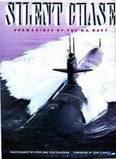 Silent Chase : Submarines of the U. S. Navy, Steve Kaufman, Yogi Kaufman, 0934738386