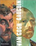 Van Gogh and Gauguin : The Studio of the South, Druick, Douglas W. and Zegers, Peter, 0865591946