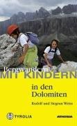 Bergwandern mit Kindern in den Dolomiten: Von den Drei Zinnen über die Sella, die Seiser Alm bis zum Rosengarten und Latemar