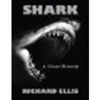 Shark: A Visual History by Ellis, Richard [Lyons Press, 2012] (Paperback) [Paperback] from Lyons Press, 2012