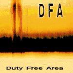 Duty Free Area by D.F.A. (2006-08-01)