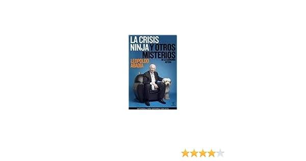 CRISIS NINJA Y OTROS MISTERIOS DE LA ECONOMIA, LA (Spanish ...