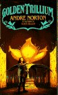 The Golden Trillium, Andre Norton, 0553560956