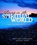 Living in the Spiritual World, Michael Bagby and Randall Smith, 1414101139