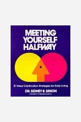 Meeting yourself halfway: Thirty-one values clarification strategies for daily living Paperback