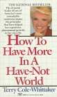 How to Have More in a Have-Not World, Terry Cole-Whittaker, 0449206734
