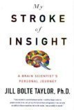 Download My Stroke of Insight: A Brain Scientist's Personal Journey PDF