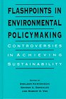 Flashpoints in Environmental Policymaking : Controversies in Achieving Sustainability, , 0791433293