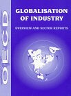 Globalisation of Industry : Overview and Sector Reports, Vickery, G., 9264146881