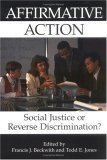 Affirmative Action: Social Justice or Reverse Discrimination? (Contemporary Issues) -