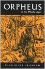 Orpheus in the Middle Ages (Medieval Studies) by John Block Friedman (2000-05-31)