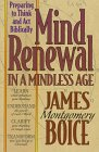 Mind Renewal in a Mindless Age, James Montgomery Boice, 0801010683