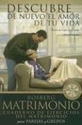 Descubre de Nuevo el Amor de Tu Vida: Busca Tu Lugar en el Mapa del Matrimonio (Spanish Edition) pdf