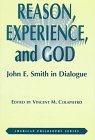 Reason, Experience, and God : John E. Smith in Dialogue, Vincent Colapietro, 0823217078