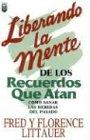Liberando la Mente de los Recuerdos Que Atan, F. Littauer, 1560634022
