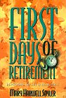 First Days of Retirement, Mary H. Sayler, 0805453903